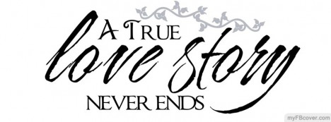 True love never ends Facebook Cover