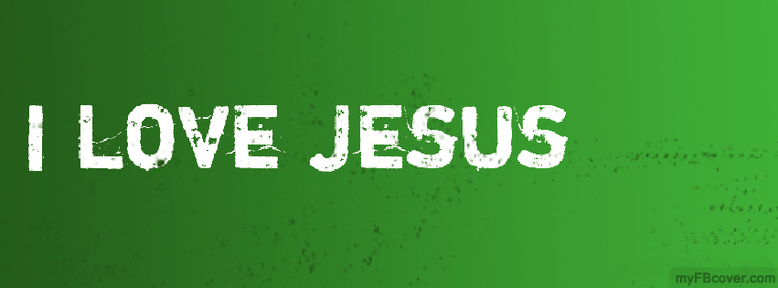 Love Jesus facebook cover