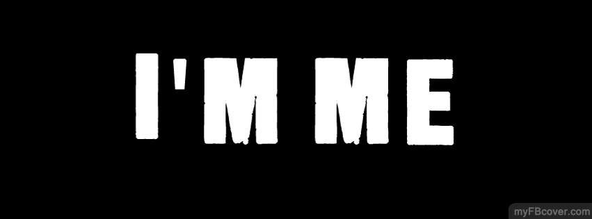 I Am Me Quotes Facebook Covers I Am Me Quotes. Quotes...