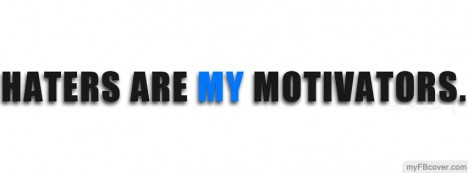 Haters are my Motivators Facebook Cover