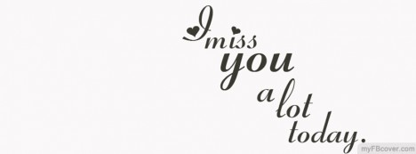 I Miss You A Lot Facebook Cover