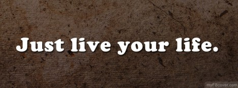 Live your Life Facebook Cover