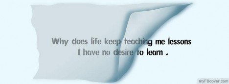 Why does life teach lesson Facebook Cover